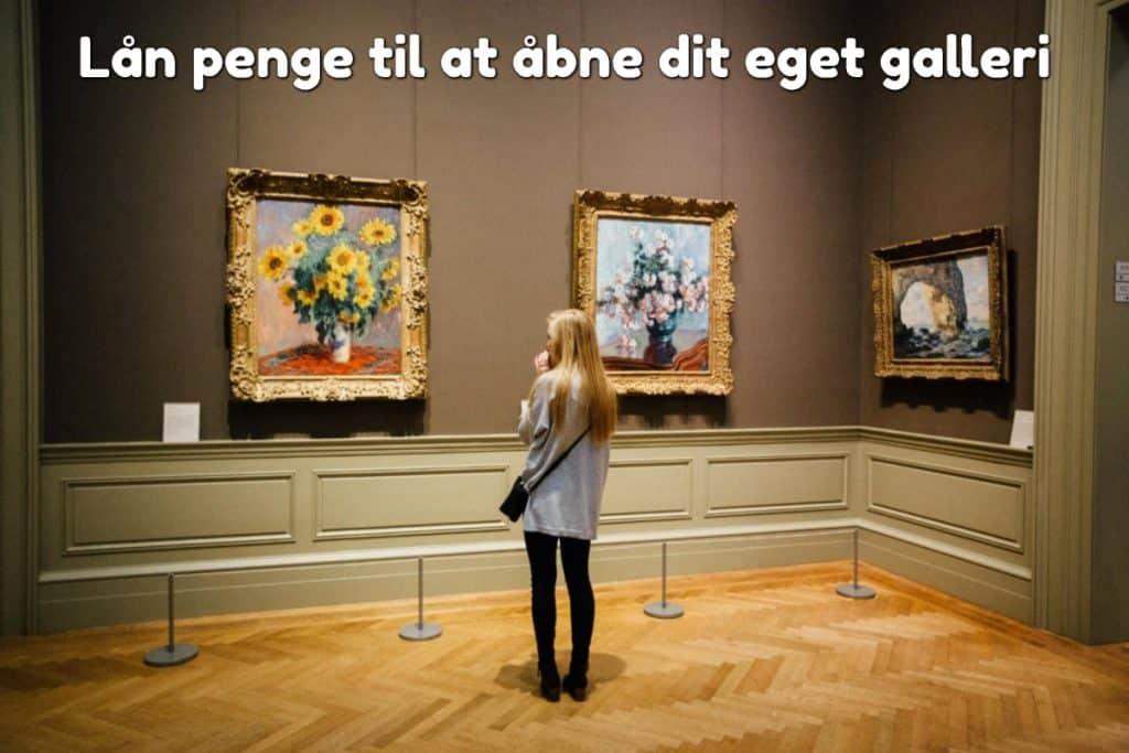 Lån penge til at åbne dit eget galleri