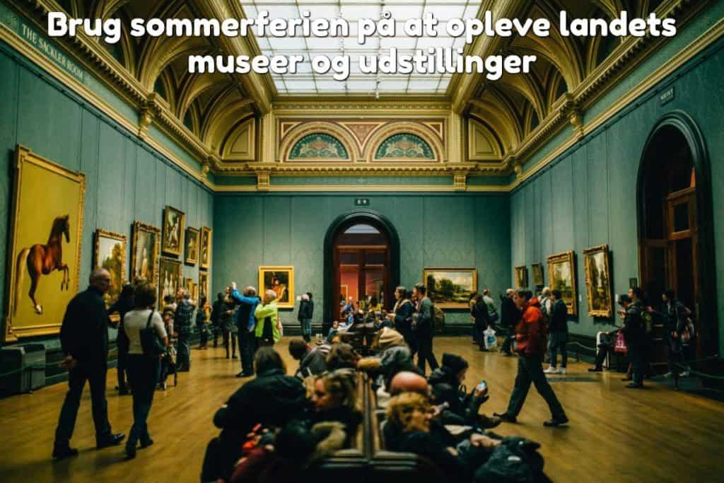 Brug sommerferien på at opleve landets museer og udstillinger