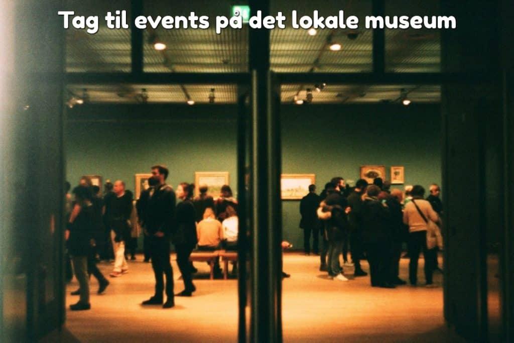 Tag til events på det lokale museum