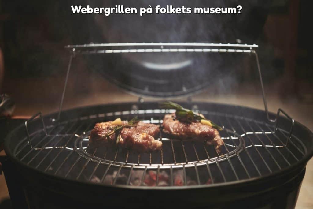 Webergrillen på folkets museum?